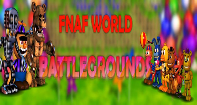 FNaF World: Battlegrounds