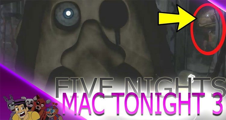 Five Nights with Mac Tonight 3