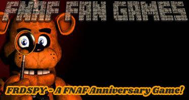 FRDSPY – A FNAF Anniversary Game!