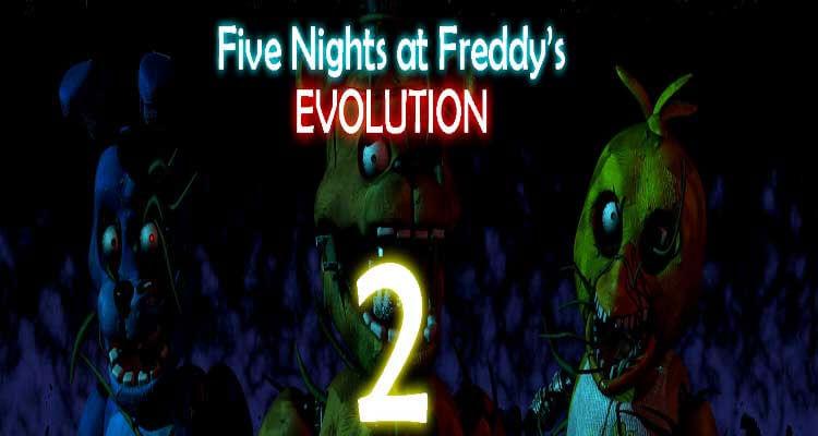Five Nights at Freddy's Evolution 2 APK