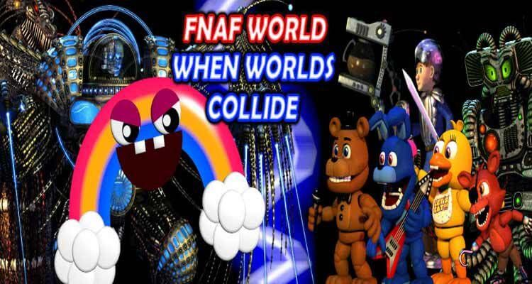 FNAF World: When Worlds Collide MV Edition