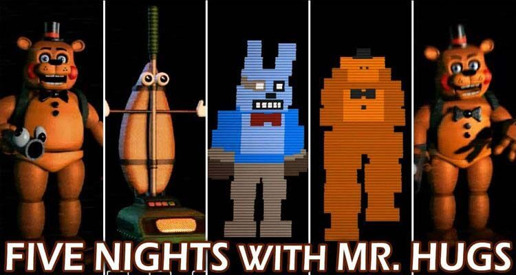 Five Nights With Mr. Hugs (& Friends)