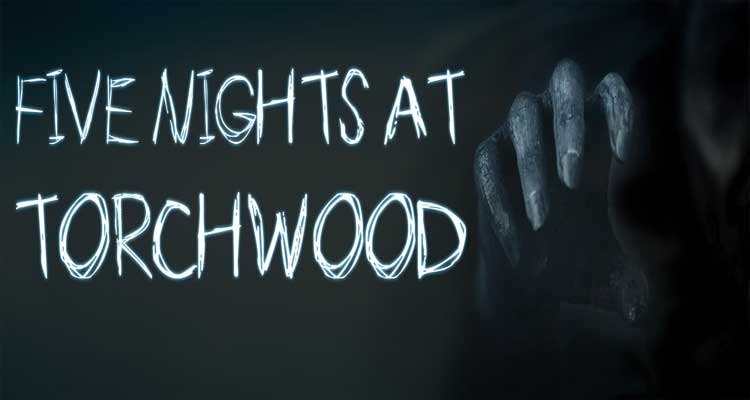 Five Nights at Torchwood (Doctor Who)