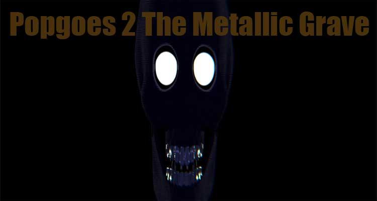Popgoes 2 The Metallic Grave