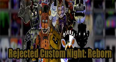Rejected Custom Night: Reborn