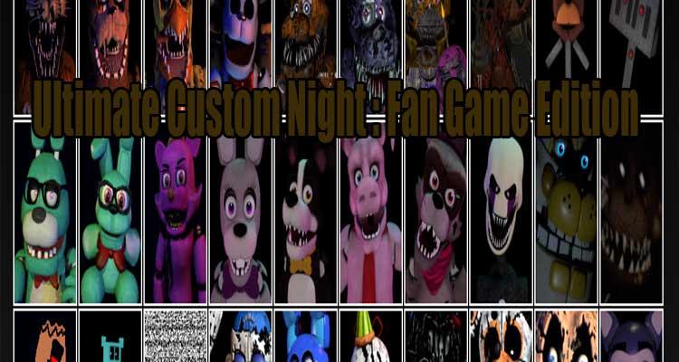 Ultimate Custom Night : Fan Game Edition