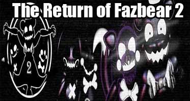 The Return of Fazbear 2 (Official)