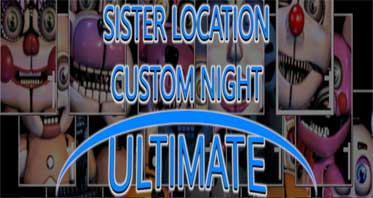 Sister Location Custom Night ULTIMATE