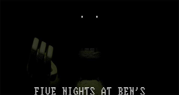 Five Nights at Ben's