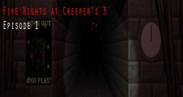 Five Nights at Creeper's 3 Episode 1