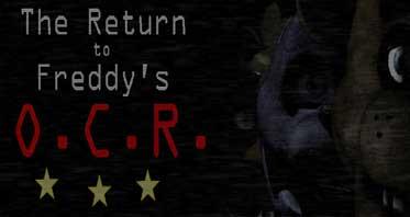 The Return To Freddy's: O.C.R. (Original Concept Remake)
