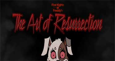 Five Night's at Freddy's: The Art of Resurrection