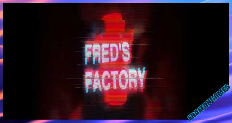 Fred's Factory