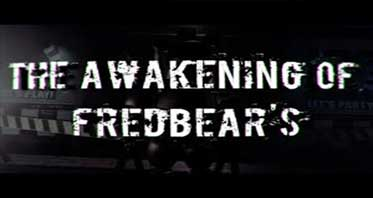 The Awakening of Fredbear's