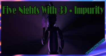 Five Nights With 39 – Impurity