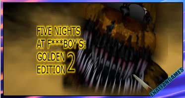 Five Nights at F***boy's: Golden Edition 2 [Spooky Halloween Update]