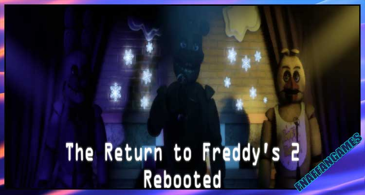 The Return to Freddy's 2: Rebooted