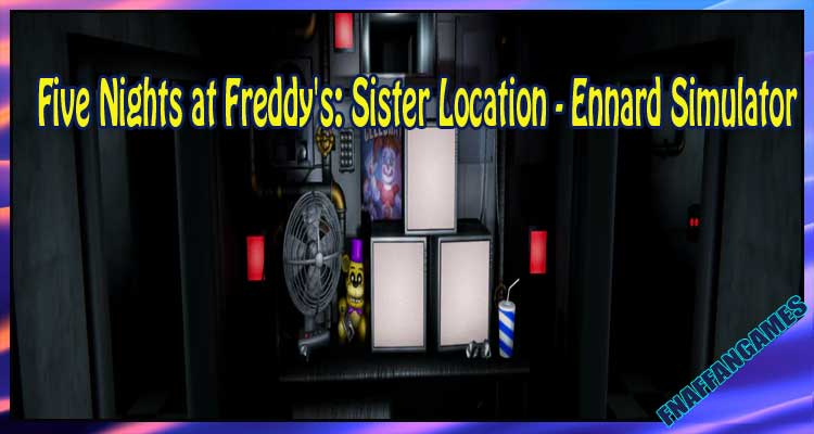 Five Nights at Freddy's: Sister Location - Ennard Simulator