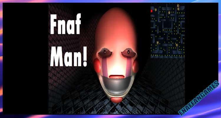 FNAF - MAN (Pacman FNAF)