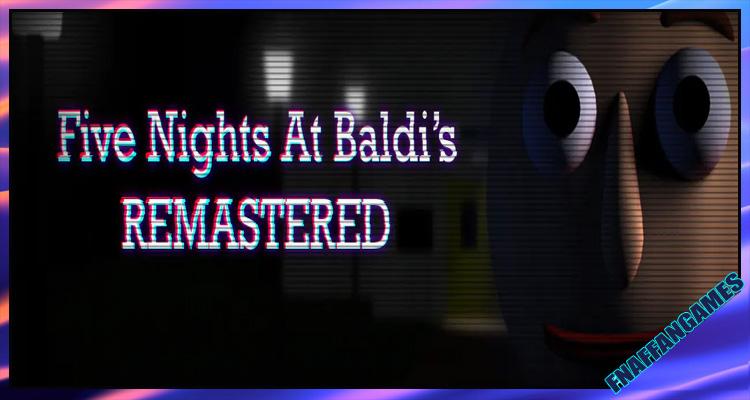 Five Nights At Baldi's Remastered