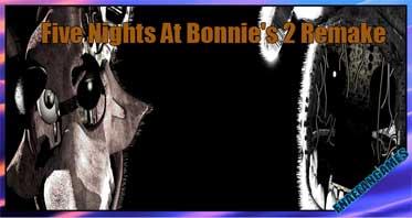Five Nights At Bonnie's 2 Remake
