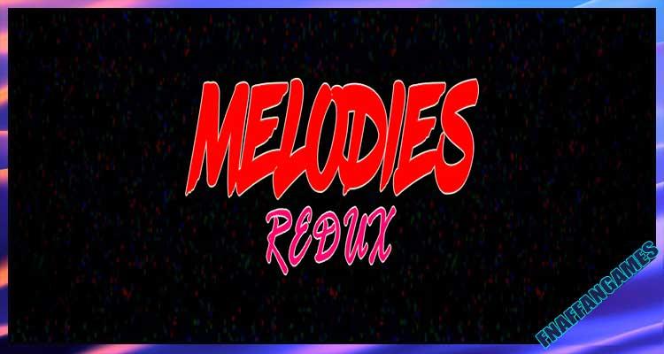 Melodies: Redux