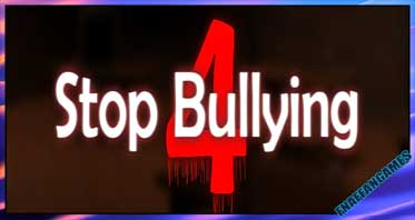 Stop Bullying 4 (Not a joke game) | (Official) [PAUSED]