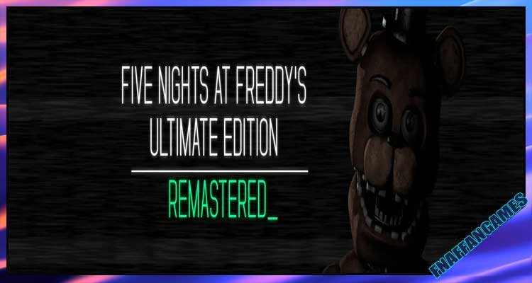 FNaF UE: Remastered