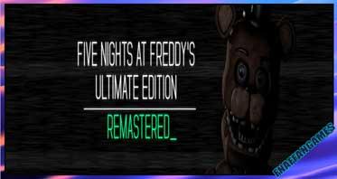 FNaF UE: Remastered