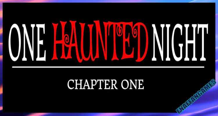 One Haunted Night - chapter 1