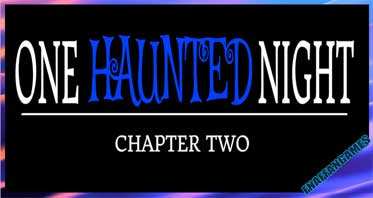 One Haunted Night – Chapter 2